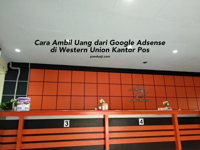 Cara Mengambil Uang dari Google Adsense di Western Union Kantor Pos