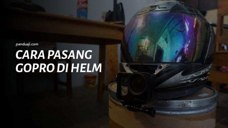 Cara Pasang Gopro di Helm