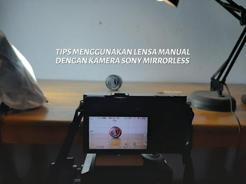 Tips Menggunakan Lensa Manual