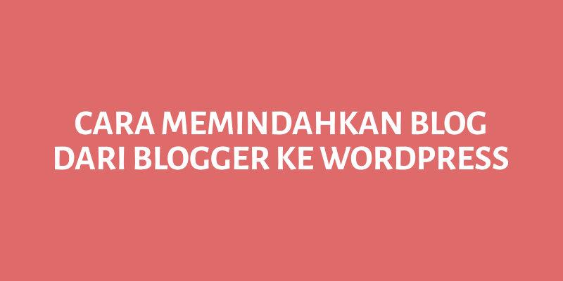 cara memindahkan blogger ke wordpress