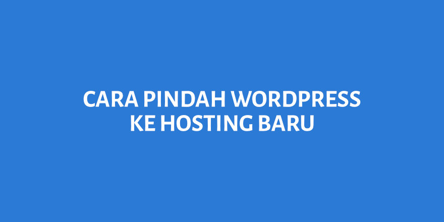 cara pindah wordpress hosting