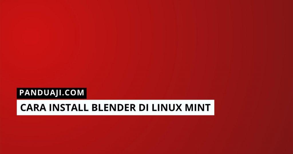 Cara Install Blender di Linux Mint