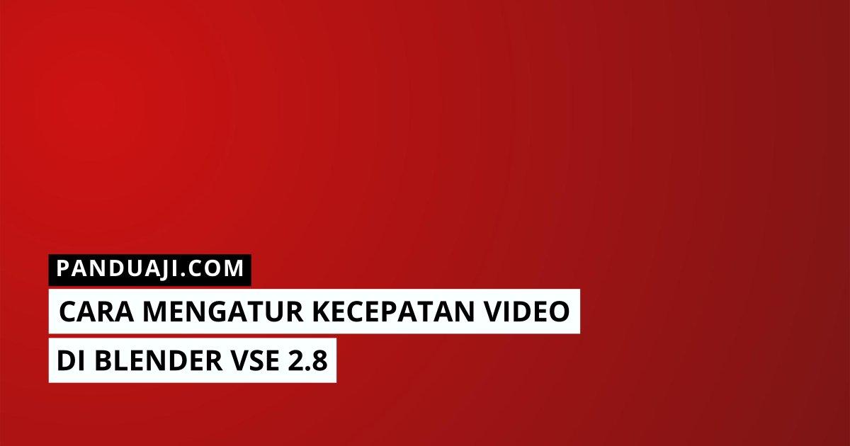 Cara Mengatur Kecepatan Video