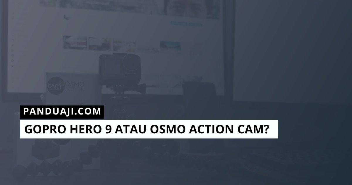 Gopro 9 atau Osmo Action