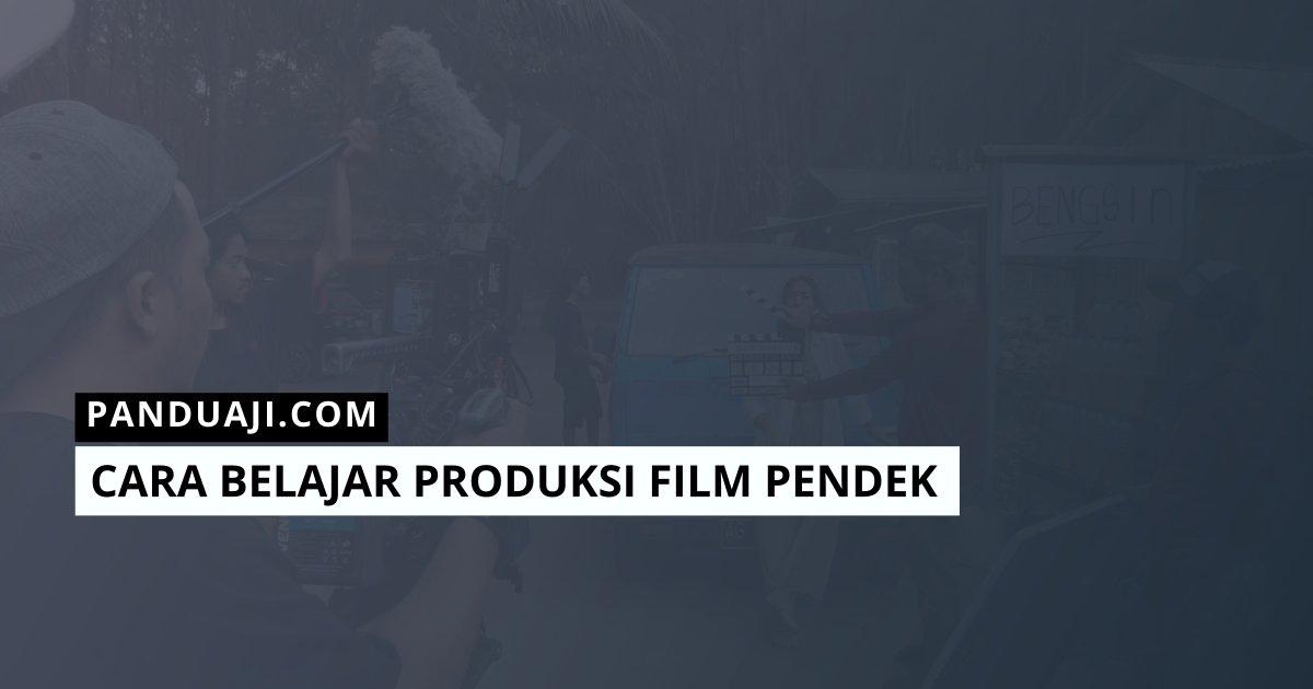 Cara Produksi Film Pendek
