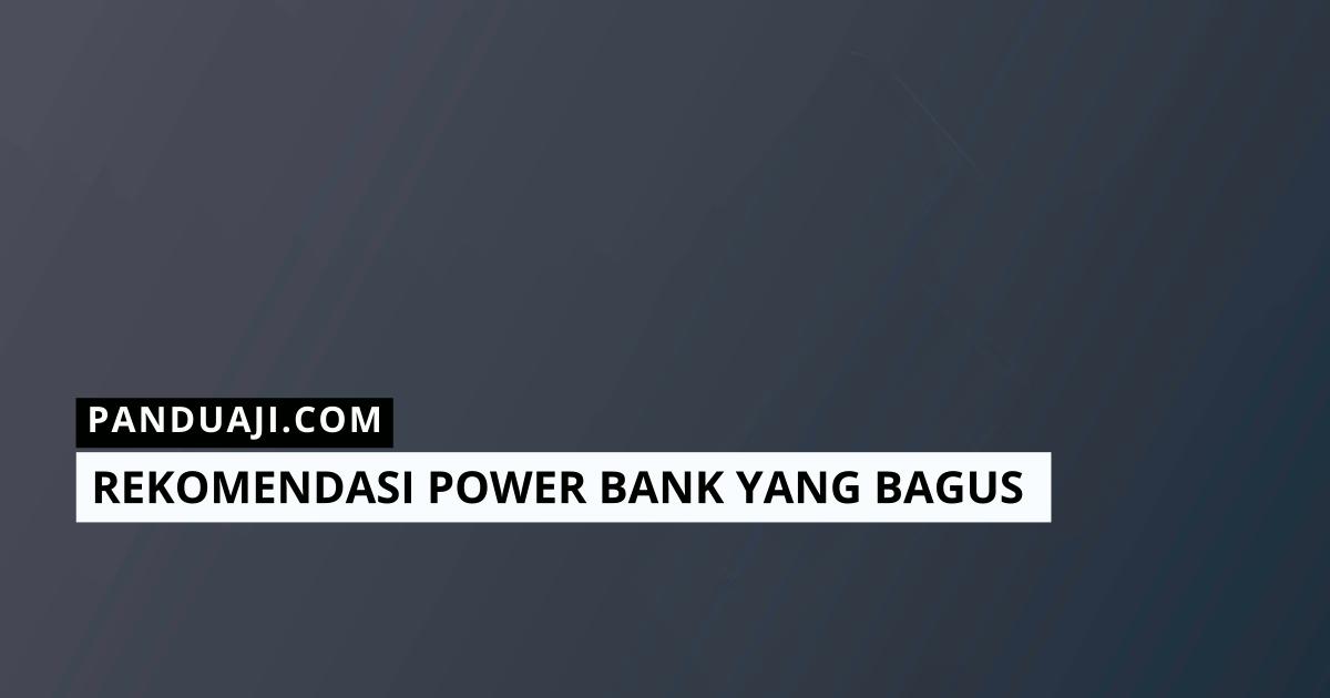 Rekomendasi Power Bank